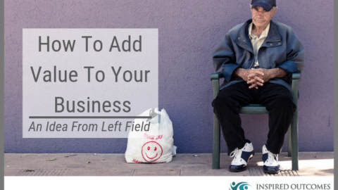 How to Add Value to Your Business – An Idea From Left Field