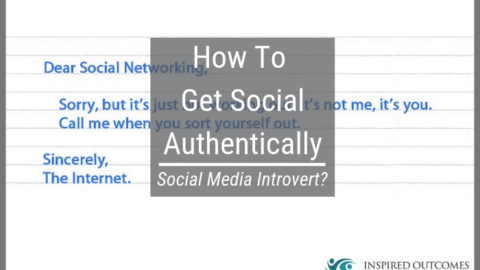 Social Media Introvert? – How To Get Social Authentically