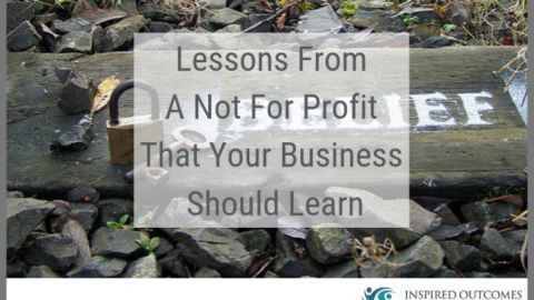 Lessons From A Not For Profit That Your Business Should Learn