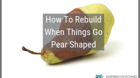 How To Rebuild When Things Go Pear Shaped