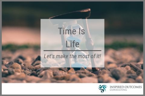Time is Life – Let's make the most of it!