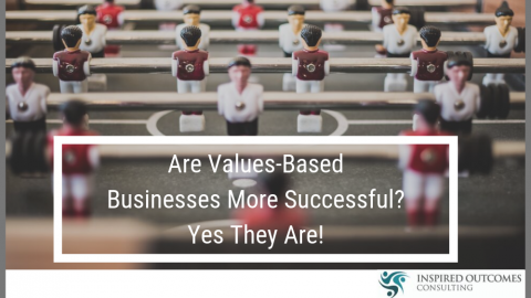 Why Values-Based Businesses Are More Successful
